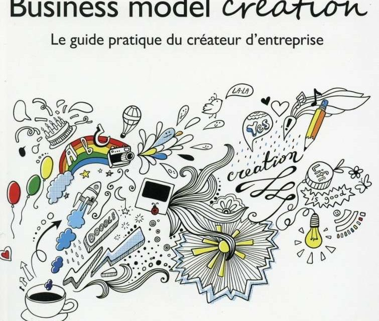 PODCAST : Business Model Creation,le guide pratique des futurs entrepreneurs