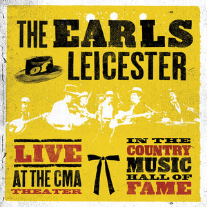 VIDEO : The Earls of Leicester New CD «Live at The CMA Theater in The Country Music Hall of Fame»