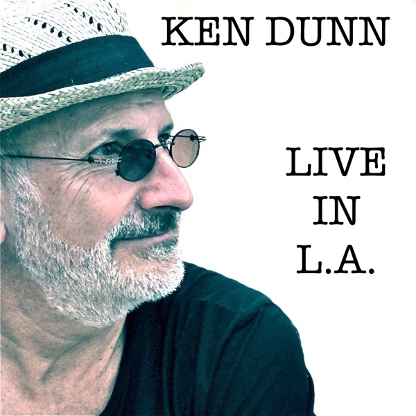 NEW CD : Ken Dunn Live in L.A (live performance)