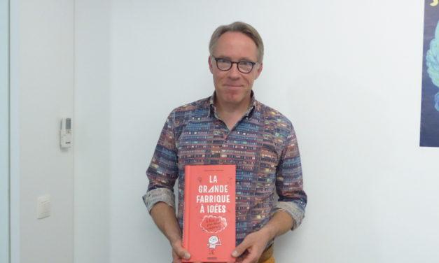 PODCAST : La grande fabrique à idées , LE livre pour aider les enfants à être créatifs