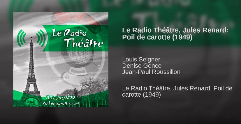 AUDIOBOOK : Le Radio Théâtre, Jules Renard: Poil de carotte (1949)