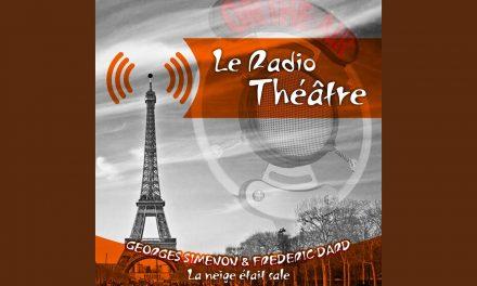 Pièce radiophonique : Le Radio Théâtre – La neige était sale (Georges Simenon & Frédéric Dard – 1950)