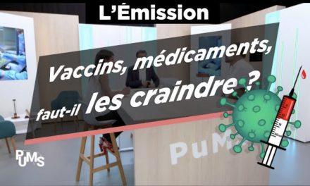 VIDEO : Doit-on craindre les vaccins et les médicaments ?