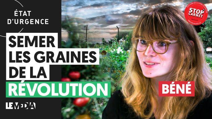 VIDEO : SEMER LES GRAINES DE LA RÉVOLUTION
